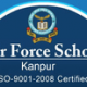 Air Force School Chakeri Kanpur Recruitment- PGT, TGT, LDC & More Posts